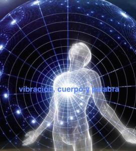 vibración, cuerpo y palabra
